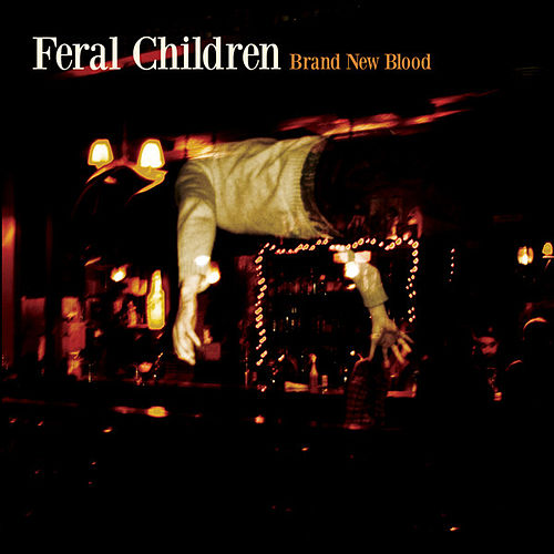 Brand New Blood by Feral Children