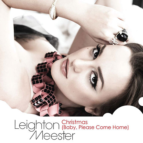 Christmas (Baby, Please Come Home) by Leighton Meester