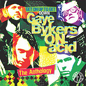 Get On Up To The Get Down: The Anthology by Gaye Bykers on Acid