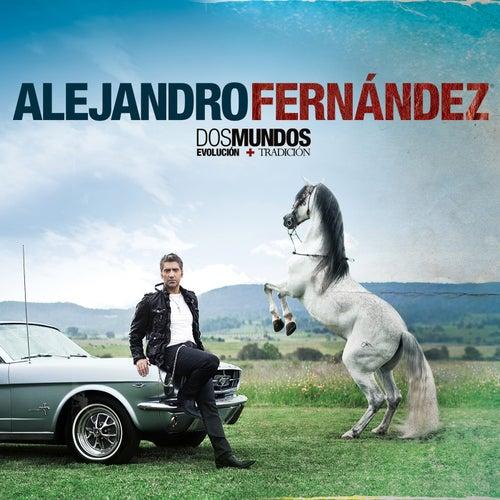Dos Mundos by Alejandro Fernández