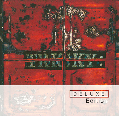 Maxinquaye (Deluxe Edition) by Tricky