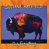 Only Everything by Juliana Hatfield