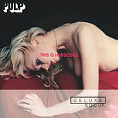 This Is Hardcore Deluxe Edition (2 CD ) by Pulp