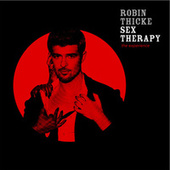 Sex Therapy: The Experience by Robin Thicke