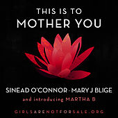 This Is To Mother You by Mary J. Blige