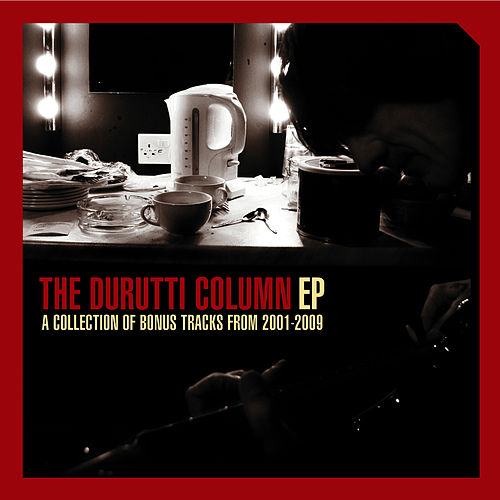 2001-2009, The Bonus Tracks by The Durutti Column
