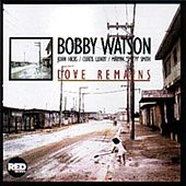 Love Remains by Bobby Watson