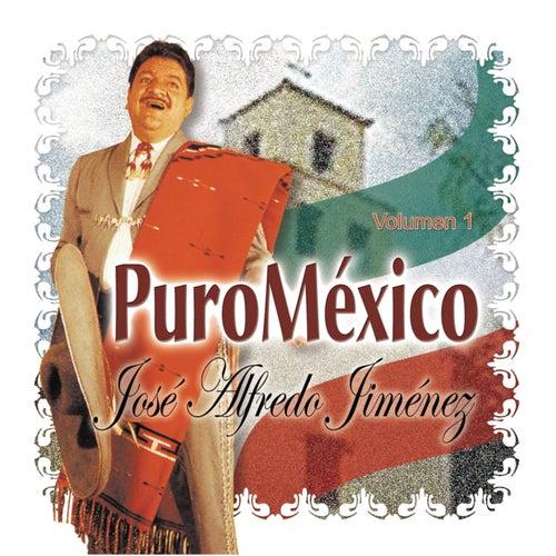 Puro Mexico Vol. 1 by Jose Alfredo Jimenez