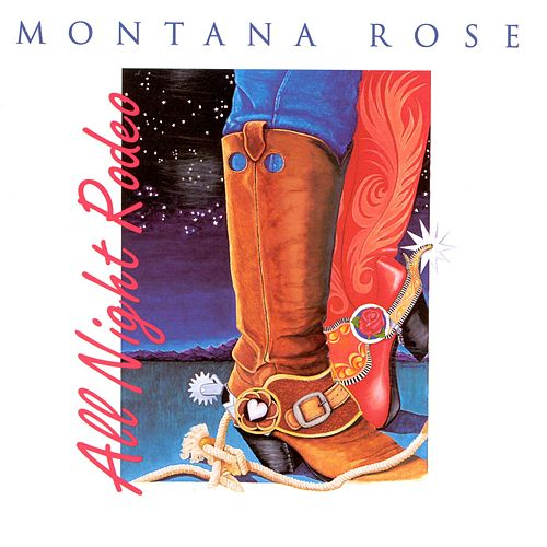 All Night Rodeo by Montana Rose