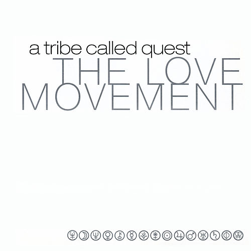 The Love Movement by A Tribe Called Quest