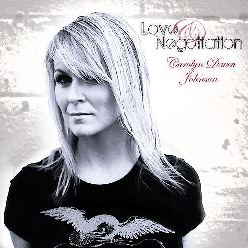 Love & Negotiation by Carolyn Dawn Johnson