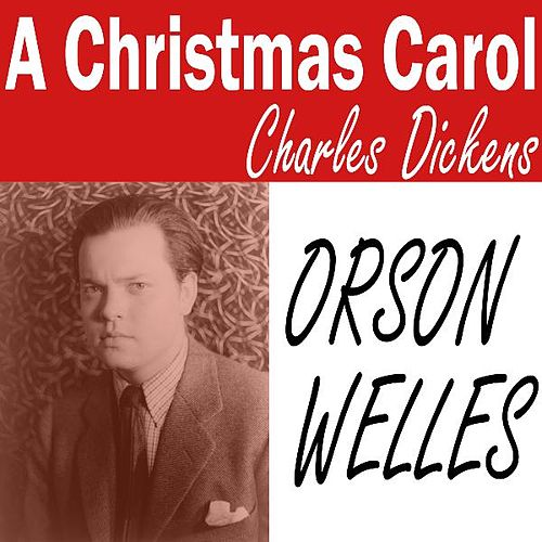 A Christmas Carol - Dickens by Orson Welles