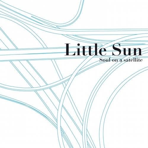 Soul On a Satellite by Little Sun