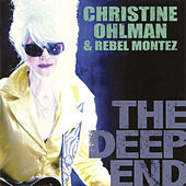 The Deep End by Christine Ohlman & Rebel Montez