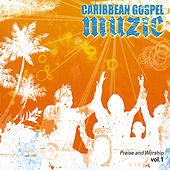 Praise and Worship Vol 1 by Caribbean Gospel Muzic