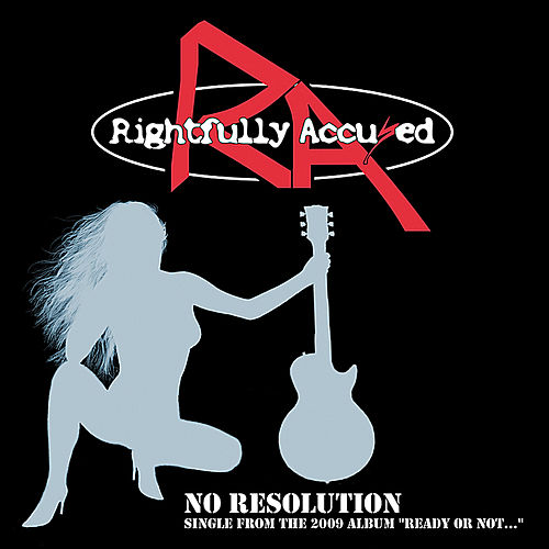 No Resolution (Radio Edit) by Rightfully Accused
