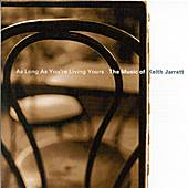 As Long As You're Living Yours: Keith Jarrett by Keith Jarrett