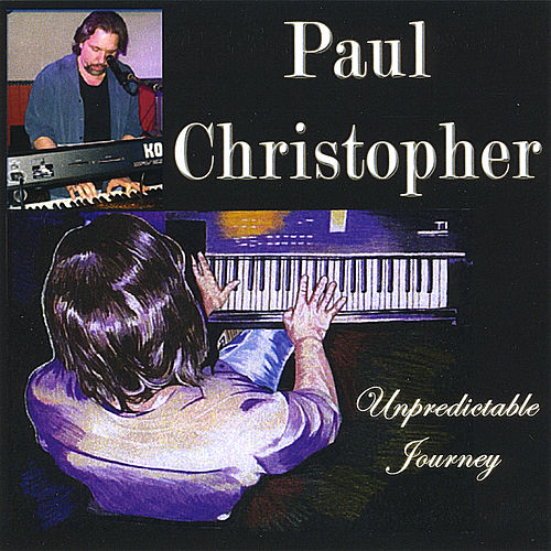 Unpredictable Journey by Paul Christopher