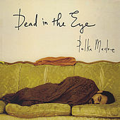 Dead in the Eye by Polka Madre