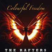 Colourful Freedom by The Rafters