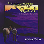 The Passionate Quest: A Romance of the Grail by William Zeitler