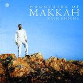 Mountains of Makkah by Zain Bhikha
