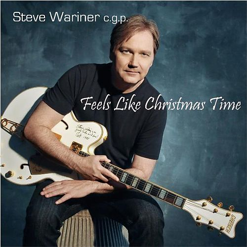 Feels Like Christmas Time by Steve Wariner