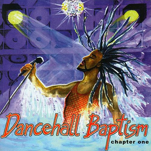 Dancehall Baptism Chapter One by Various Artists
