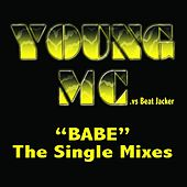 Babe - The Single Mixes by Young M.C.