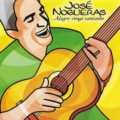 Alegre Vengo Cantando by José Nogueras