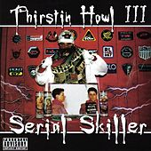 Serial Skiller by Thirstin Howl The 3rd