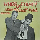 Who's On First by Abbott and Costello