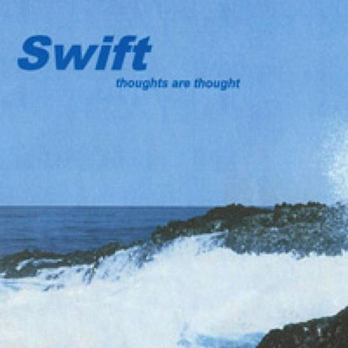 Thoughts Are Thought by Swift