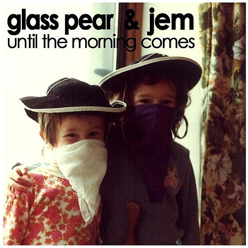 Until the Morning Comes by Glass Pear
