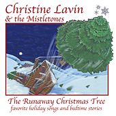 The Runaway Christmas Tree by Christine Lavin