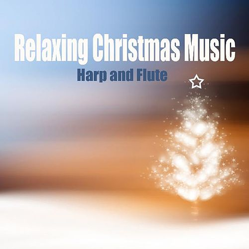 Relaxing Christmas Music - Harp - Flute by Christmas Songs Music
