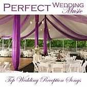 Perfect Wedding Music - Top Wedding Reception Songs by Wedding Songs Music