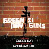 21 Guns [featuring Green Day and The Cast Of American Idiot] by Green Day