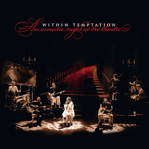 An Acoustic Night At The Theatre by Within Temptation
