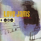 Love Jams Volume Two by Various Artists