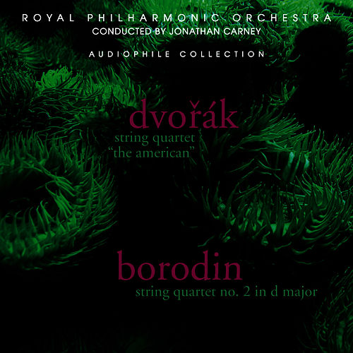 Dvořák & Borodin: String Quartets by Royal Philharmonic Chamber Ensemble