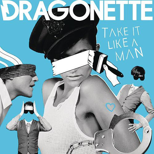 Take It Like A Man by Dragonette