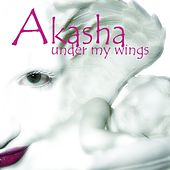 Under My Wings by Akasha