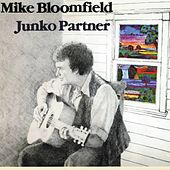 Junko Partner by Mike Bloomfield