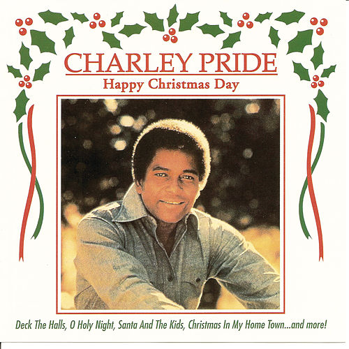 Happy Christmas Day by Charley Pride