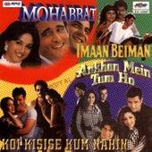 Mohabatt/Iiman Baiman/Akhon Me Tum Ho by Various Artists