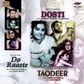 Dosti / Taqdeer / Do Raaste by Various Artists
