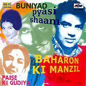 Baharo Ki Manzil/Buniyad/Paise Ki Gudya/Pyasi Sham by Various Artists