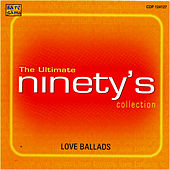 The Ultimate - Ninety's Love Ballads Collection by Various Artists