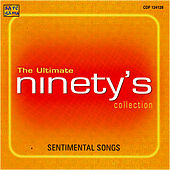 The Ultimate - Ninety's Sentimental Songs Collection by Various Artists